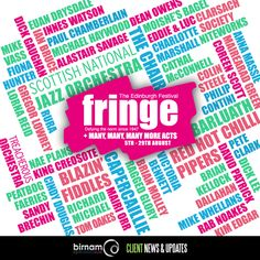 Edinburgh Festival Fringe announced their 2016 programme yesterday. This year, the festival will see performances from the Scottish National Jazz Orchestra, Capercaillie, Barluath, Alastair Savage, Nae Plans, Chamberlain & Haywood, Mike Vass, Niteworks, and many, many, many, many more acts.   For the full line-up, check the festival's website: https://www.edfringe.com/