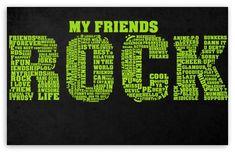 My Friends Rock HD Wallpaper for 4K UHD Widescreen desktop & smartphone