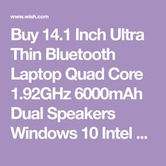 Buy Inch Ultra Thin Bluetooth Laptop Quad Core Dual Speakers Windows 10 Intel CPU Laptops Computer With Multi System Languages at Wish - Shopping Made Fun Wireless Lan, Bluetooth, Built In Speakers, Laptop Computers, Windows 10, Save Energy, Languages, Quad, Laptops