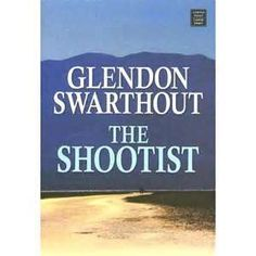 "The Shootist, by Glendon Fred Swarthout. ""An extremely unusual western that was later made into a movie with John Wayne – ""The Shootist"" features an aging gunman who is dying of cancer and how he spends the last few weeks of his life.""  ~Robert"