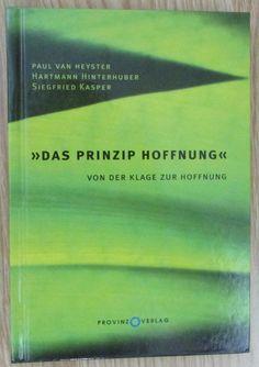 Das Prinzip Hoffnung * Von der Klage zur Hoffnung * Van Heyster Kasper 2009