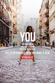 Gymaholic — gymaaholic: You are great, you are strong, you...