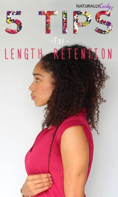5 Length Retention Tips for Your Natural Hair- Keep Every Inch You Grow! | Curly Nikki | Natural Hair Care