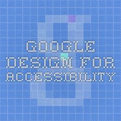 Google design for accessibility