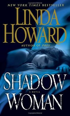 Shadow Woman: A Novel by Linda Howard