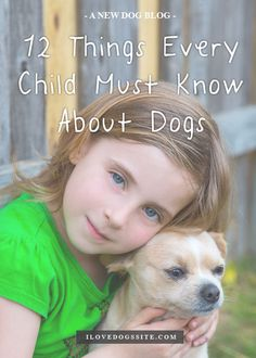 12 Things Every Child Must Know About Dogs -  Every parent or pet parent needs to read this!!! http://theilovedogssite.com/12-things-every-child-must-know-about-dogs/?src=PIN_RCH_ChildMustKnow