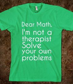 dear math - glamfoxx.com - Skreened T-shirts, Organic Shirts, Hoodies, Kids Tees, Baby One-Pieces and Tote Bags