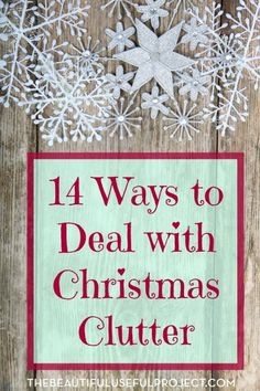 Are you stressing over the Christmas mess? Here are some ways to deal with Christmas clutter and get your home up and running after the holidays.