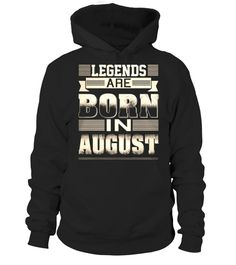 # LEGENDS ARE BORN IN AUGUST .  Guaranteed safe checkout:PAYPAL | VISA | MASTERCARDClick BUY IT NOW To Order Yours!(100% Printed, Made, And Shipped From The USA)Choose another product here!!!Available Products: View size chart*** TIP: SHARE it with your friends, order together and save on shipping.