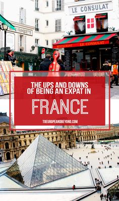 What's it like to be an expat in France? http://toeuropeandbeyond.com/the-ups-and-downs-of-living-in-france/