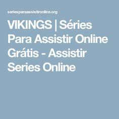 VIKINGS | Séries Para Assistir Online Grátis - Assistir Series Online