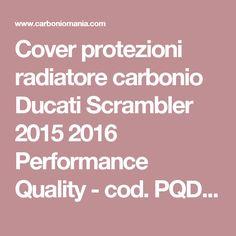 Cover protezioni radiatore carbonio Ducati Scrambler 2015 2016 Performance Quality - cod. PQD501