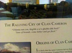 Rallying(war) cry of Clan Cameron.