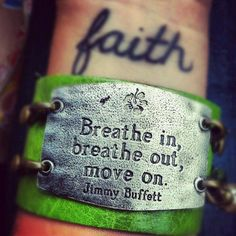 Breathe in, breathe out, move on. Would love this as a sign in the places I am each day.
