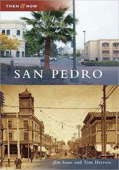 San Pedro, California (Then and Now Series - Barnes & Noble).....I called this home for  8 years. ..1972-1979. /all my relatives resided here still do.