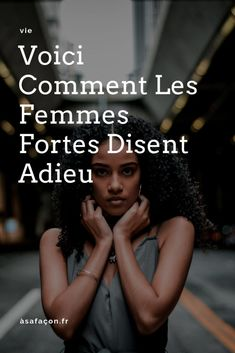 Voici Comment Les Femmes Fortes Disent Adieu Positive Mind, Positive Attitude, Miracle Morning, French Quotes, Les Sentiments, Moral, Change Quotes, How To Better Yourself, Self Esteem