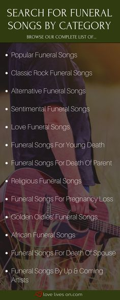 We've made finding the perfect funeral song for a loved one easy by dividing them into helpful categories to help you zero in on the perfect song for your loved one.
