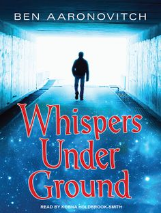 Whispers Under Ground by Ben Aaronovitch (Peter Grant #3), Tantor, Audio US, 2012