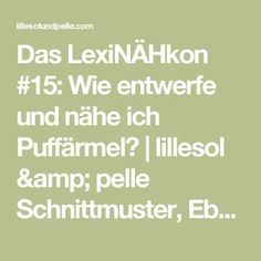 Das LexiNÄHkon #15: Wie entwerfe und nähe ich Puffärmel? | lillesol & pelle Schnittmuster, Ebooks, Nähen