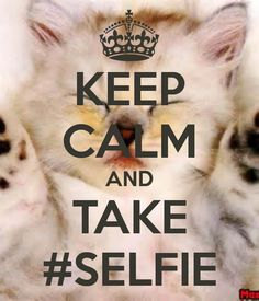 Keep Calm and take a #selfie