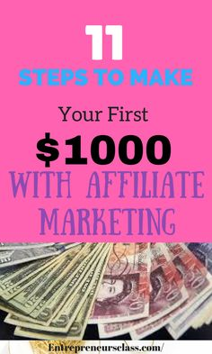 Affiliate marketing for beginners - Learn how to make money with affiliate marketing and make your first $1000.