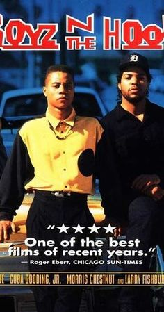 Directed by John Singleton.  With Cuba Gooding Jr., Laurence Fishburne, Hudhail Al-Amir, Lloyd Avery II. Follows the lives of three young males living in the Crenshaw ghetto of Los Angeles, dissecting questions of race, relationships, violence and future prospects.