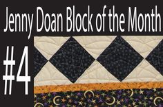 Jenny Doan Block of the Month (BOTM) #4 - Missouri Star Quilt Company