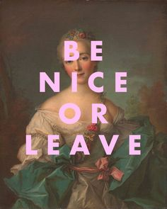 best Funny Quotes : Be Nice or Leave Print Funny Quote Print Fine Art Print Wall Art Poster Bedroom Art Pink Art 810 1620 Print Large Wall Art Gift Quote Posters, Quote Prints, Wall Art Prints, Fine Art Prints, Art Posters, Art Memes, Art Quotes, Funny Quotes, Funny Humour