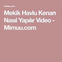 Mekik Havlu Kenarı Nasıl Yapılır Video - Mimuu.com