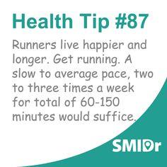 #healthtip: #Runners live #happier and #longer. Get running.