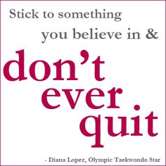 "Olympic Wisdom: ""Stick to something you believe in & don't ever quit"""
