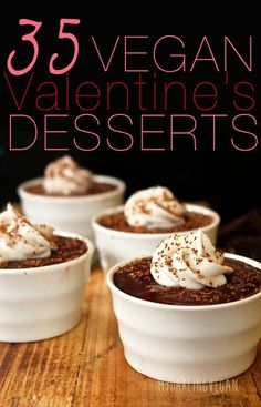 35 delicious and decadent vegan Valentine's Day desserts for those who love chocolate.