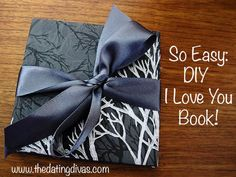 DIY I Love You Book. www.TheDatingDivas.com #easy ideas #gifts #homemade gifts