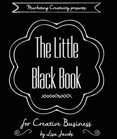 The Little Black Book for Creative Business: A whopping 16-pages full of resources, trade secrets and insider tips. Free download!