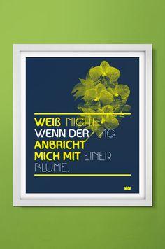 """FLOWERS - Lindo poster em alemão traduzido, """"Não sei se amanheço o dia   com uma flor comigo"""". Peça em 55x66cm disponível na loja locomattive.com"""