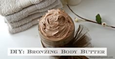 This is a great bronzing body butter that is all homemade! Try it out!