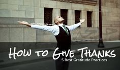 How to Give Thanks: 5 Best Ways to Practice Gratitude