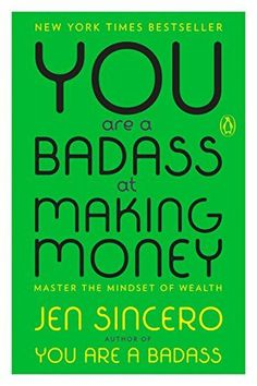 You Are a Badass at Making Money: Master the Mindset of Wealth by Jen Sincero ebook ebook cover ebook editor free ebook a kindle Seth Godin, New York Times, Good Books, Books To Read, Self Development Books, Personal Development, Finance Books, Finance Tips, Little Corner