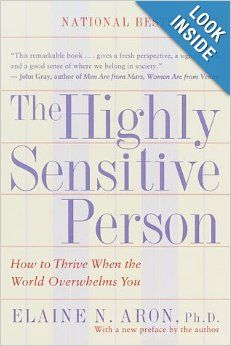 The Highly Sensitive Person: Elaine N. Aron Ph.D. Pinned by Annie Wright, MA, MFTi. Visit me for many more resources at www.annie-wright.com.