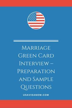 Marriage Green Card Visa Interview Preparing And Questions This Or That Questions Green Cards Green Card Application