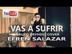 Grupo Bryndis Vas A Sufrir (Cover) - YouTube