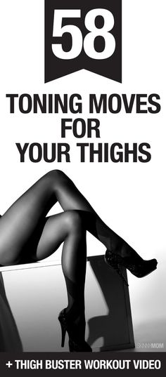 Tone up your thighs with these 58 moves!