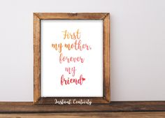 First my mother forever my friend, mothers day print, mothers day gift, wall art, home decoration, gift for mom, mom sign, mothers day sign by instantcreativity on Etsy