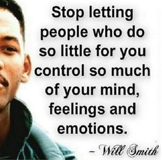Enough said - You should be the only one in control of your life!