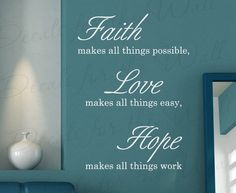 Faith Makes All Thing Possible Love Easy Work Hope Inspirational Home Religious God Bible Vinyl Wall Decal Quote Decor Sticker Art  R32. $27.97, via Etsy.