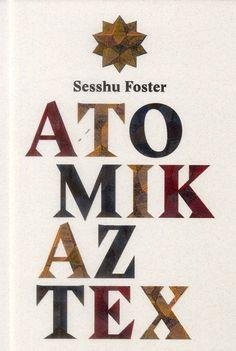 Atomik Aztex, Sesshu Foster, éd. Passage du Nord Ouest