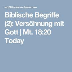 Biblische Begriffe (2): Versöhnung mit Gott | Mt. 18:20 Today