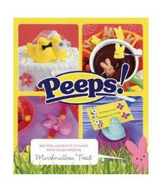 Peeps Recipes book: Simple step-by-step instructions make it easy to use Peeps in 24 delicious recipes and fun crafts.