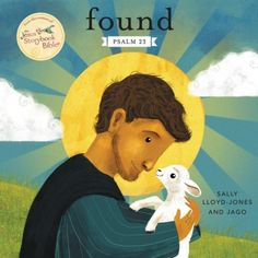 From the bestselling The Jesus Storybook Bible, with over two million products sold, comes Found based on Psalm 23. Written by Sally Lloyd-Jones and illustrated by Jago, little ones will fall in love with this padded cover board book that reminds them of God's Never Stopping, Never Giving Up, Unbreaking, Always and Forever Love.