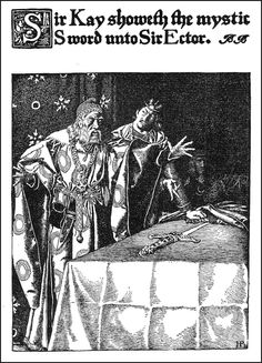 Sir Kay showeth the mystic sword unto Sir Ector. From The story of King Arthur and his knights, written and illustrated by Howard Pyle, New York, Robert Louis Stevenson, Sir Kay, King Arthur's Knights, Merlin The Magician, Howard Pyle, Legend Of King, Green Knight, Fine Pens, Knight